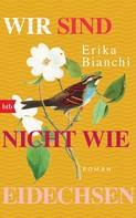 Erika Bianchi: Wir sind nicht wie Eidechsen