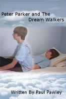 Paul Pawley: Peter Parker and the Dream Walkers