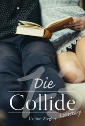 Die Collide-Lovestory - Gesamtausgabe