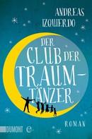 Andreas Izquierdo: Der Club der Traumtänzer ★★★★