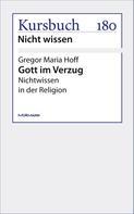 Gregor Maria Hoff: Gott im Verzug