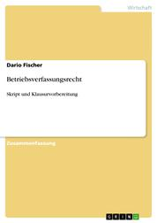Betriebsverfassungsrecht - Skript und Klausurvorbereitung