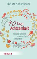 Christa Spannbauer: 40 Tage Achtsamkeit ★★★★