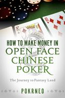 Pokrneo: How to Make Money in Open Face Chinese Poker