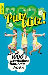 Putzblitz! - 1000 unverzichtbare Haushaltstricks