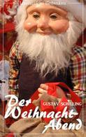 Gustav Schilling: Der Weihnacht-Abend (Gustav Schilling) (Literarische Gedanken Edition)
