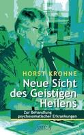 Horst Krohne: Neue Sicht des Geistigen Heilens ★★★★★