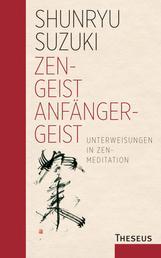 Zen - Geist Anfänger - Geist - Unterweisungen in Zen-Meditation
