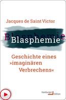 Jacques de Saint Victor: Blasphemie