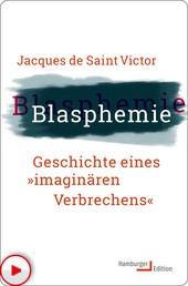 """Blasphemie - Geschichte eines """"imaginären Verbrechens"""""""