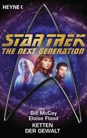 Bill McCay: Star Trek - The Next Generation: Ketten der Gewalt