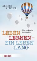 Albert Kitzler: Leben lernen - ein Leben lang ★★★★