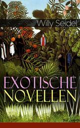 Exotische Novellen - Der Garten des Schuchân + Die Nacht der Würde + Der neue Gott + Utku + Vom kleinen Albert + Schattenpuppen + Der Weg zum Chef