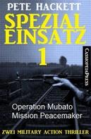 Pete Hackett: Spezialeinsatz Nr. 1 - Zwei Military Action Thriller ★★★