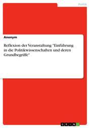 """Reflexion der Veranstaltung """"Einführung in die Politikwissenschaften und deren Grundbegriffe"""""""