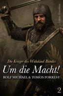 Tomos Forrest: Die Krieger des Widukind-Bundes 2: Um die Macht! ★