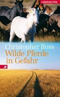 Christopher Ross: Wilde Pferde in Gefahr ★★★★★