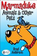 Brad Anderson: Marmaduke: Animals & Other Pets