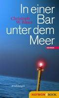 Christoph W. Bauer: In einer Bar unter dem Meer ★★★★★
