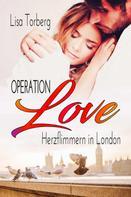 Lisa Torberg: Operation Love: Herzflimmern in London ★★★★