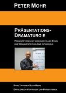 Peter Mohr: Präsentations-Dramaturgie