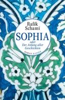 Rafik Schami: Sophia oder Der Anfang aller Geschichten