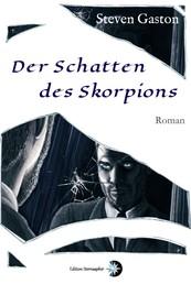 Der Schatten des Skorpions - Roman