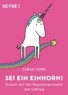 Sarah Ford: Sei ein Einhorn! ★★★