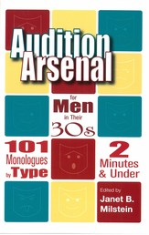Audition Arsenal for Men in their 30's - 101 Monologues by Type, 2 Minutes & Under