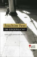 Joachim Fest: Im Gegenlicht ★★★★★
