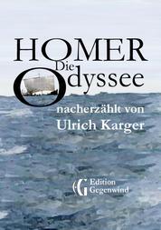 Homer: Die Odyssee - nacherzählt von Ulrich Karger