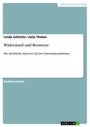 Widerstand und Resistenz - Die kirchliche Antwort auf den Nationalsozialismus