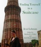 Jessi Lohman: Finding Yourself in a Suitcase