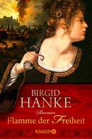 Birgid Hanke: Flamme der Freiheit ★★★