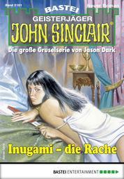 John Sinclair 2161 - Horror-Serie - Inugami - die Rache