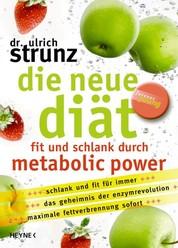 Die neue Diät - Fit und schlank durch Metabolic Power