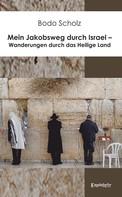 Bodo Scholz: Mein Jakobsweg durch Israel – Wanderungen durch das Heilige Land ★★★★