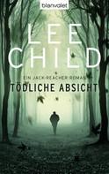 Lee Child: Tödliche Absicht ★★★★