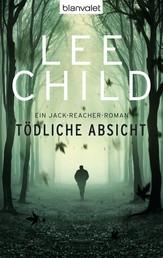 Tödliche Absicht - Ein Jack-Reacher-Roman