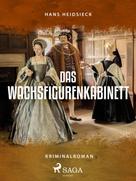 Hans Heidsieck: Das Wachsfigurenkabinett