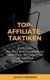 Top-Affiliate-Taktiken - Entdecken Sie über 8 leistungsfähige Methoden, mit denen Sie Wohlstand schaffen können ...