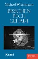 Michael Wiechmann: Bisschen Pech gehabt ★★★