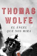 Thomas Wolfe: El ángel que nos mira