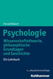 Psychologie - Wissenschaftstheorie, philosophische Grundlagen und Geschichte. Ein Lehrbuch