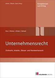 Unternehmensrecht - Zivilrecht, Arbeits-, Steuer- und Handwerksrecht