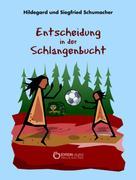 Hildegard Schumacher: Entscheidung in der Schlangenbucht