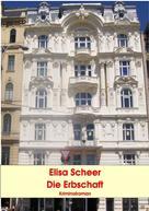 Elisa Scheer: Die Erbschaft