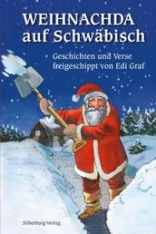 Weihnachda auf Schwäbisch - Geschichten und Verse freigeschippt von Edi Graf