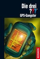 Marco Sonnleitner: Die drei ??? GPS-Gangster (drei Fragezeichen)