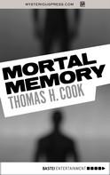 Thomas H. Cook: Mortal Memory
